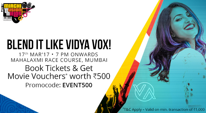 Mirchi Fusion Fields ft. Vidya Vox (Mumbai): Flat Rs.500 Cashback on Ticket Bookings of Rs.2997 By Paytm
